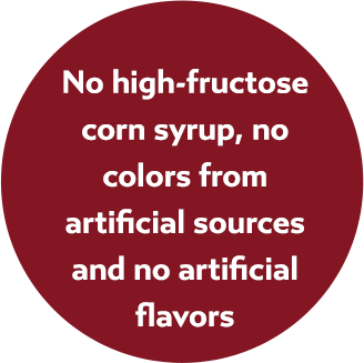 No high-fructose corn syrup, no colors from artificial sources and no artificial flavors