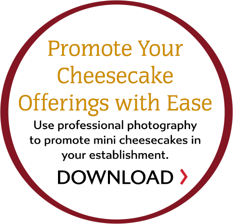 Promote Your Cheesecake Offerings with Ease. Use professional photography to promote mini cheesecakes in your establishment. DOWNLOAD